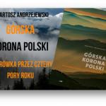 Górska korona Polski. Wędrówka przez cztery pory roku